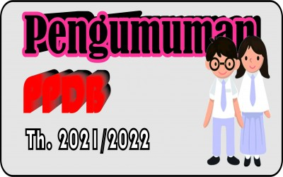 Pengumuman PPDB Th. 2021/2022